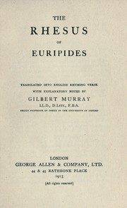 Cover of: Rhesus: Translated into English rhyming verse, with explanatory notes, by Gilbert Murray