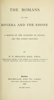 Cover of: The Romans on the Riviera and the Rhone | William Henry Bullock Hall