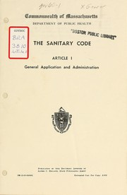 Cover of: The sanitary code, article 1: general application and administration | Massachusetts. Dept. of Public Health