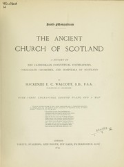 Cover of: Scoti-Monasticon: the ancient church of Scotland by Mackenzie E. C. Walcott