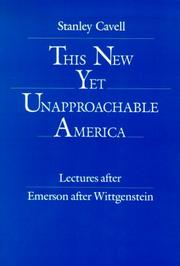 Cover of: This New Yet Unapproachable America | Stanley Cavell