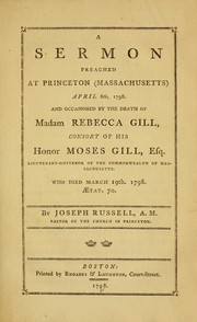 Cover of: A sermon preached at Princeton (Massachusetts) April 8th, 1798, and occasioned by the death of Madame Rebecca Gill | Joseph Russell