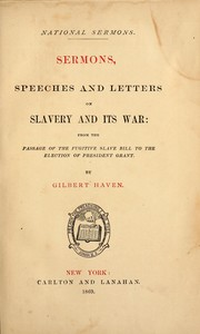 Cover of: Sermons, speeches and letters on slavery and its war