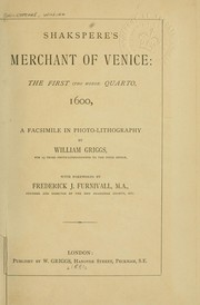 Cover of: Shakespere's Merchant of Venice: the first (tho worse) quarto, 1600, a facsimile in photo-lithography by William Griggs with forewords by Frederick J. Furnivall