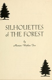 Cover of: Silhouettes of the forest | Marion Wathen Fox