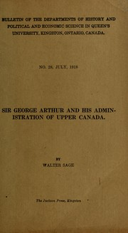 Sir George Arthur and his administration of Upper Canada by W. N. Sage
