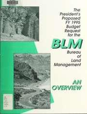 Cover of: The President's proposed FY 1995 budget request for BLM, Bureau of Land Management
