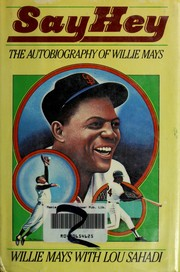Cover of: Say Hey | Willie Mays