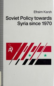 Cover of: Soviet policy towards Syria since 1970