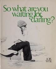 Cover of: So what are you waiting for, darling?