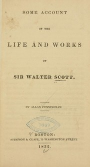 Cover of: Some account of the life and works of Sir Walter Scott