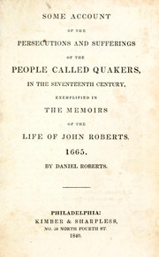 Cover of: Some account of the persecutions and sufferings of the people called Quakers, in the seventeenth century