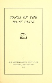 Cover of: Songs of the boat club | Quinsigamond boat club, Worcester, Mass. [from old catalog]