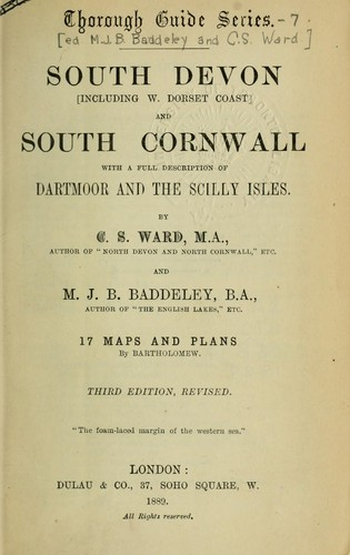 South Devon, including W. Dorset coast, and South Cornwall with a full description of Dartmoor and the Scilly Isles by Mountford John Byrde Baddeley