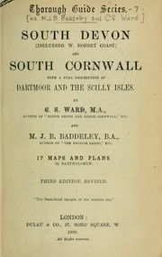 Cover of: South Devon, including W. Dorset coast, and South Cornwall with a full description of Dartmoor and the Scilly Isles by Mountford John Byrde Baddeley