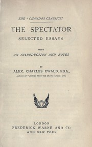 Cover of: The Spectator; selected essays.  With an introd. and notes.  By Alex. Charles Ewald