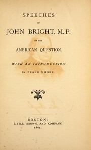 Cover of: Speeches of John Bright, M.P., on the American question