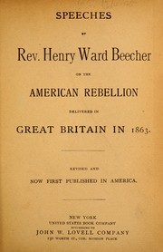 Cover of: Speeches of Rev. Henry Ward Beecher on the American rebellion | Henry Ward Beecher
