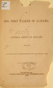 Cover of: Speech of Hon. Percy Walker, of Alabama, on Central American affairs: delivered in the House of representatives, December 17, 1856
