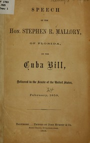 Cover of: Speech of the Hon. Stephen R. Mallory, of Florida, on the Cuba bill