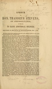 Cover of: Speech of Hon. Thaddeus Stevens, of Pennsylvania on the bill to raise additional soldiers