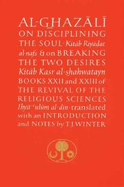 Cover of: Al-Ghazali on Disciplining the Soul and on Breaking the Two Desires