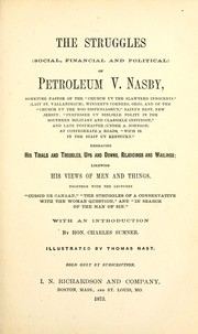 Cover of: The struggles (social, financial and political) of Petroleum V. Nasby [pseud.] ..