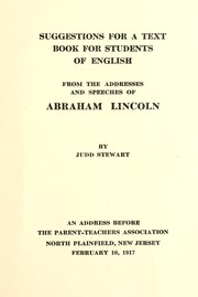 Cover of: Suggestions for a text book for students of English from the addresses and speeches of Abraham Lincoln