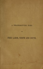 Cover of: A thanksgiving plea for free labor, North and South