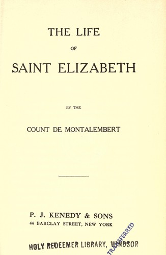 The Life of Saint Elizabeth by Montalembert, Charles Forbes comte de