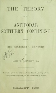 Cover of: The theory of an antipodal southern continent during the sixteenth century | James R. McClymont