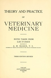 Cover of: Theory and practice of veterinary medicine | A. H. Baker