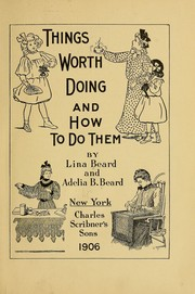 Cover of: Things worth doing and how to do them | Lina Beard