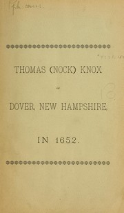 Cover of: Thomas (Nock) Knox of Dover, N.H., in 1652 | William Berry Lapham