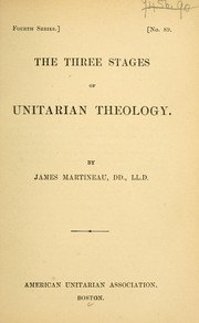 Cover of: The three stages of Unitarian theology | James Martineau