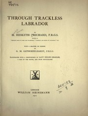 Cover of: Through trackless Labrador | Hesketh Vernon Hesketh-Prichard