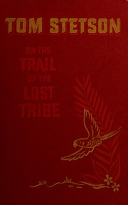 Cover of: Tom Stetson on the trail of the lost tribe