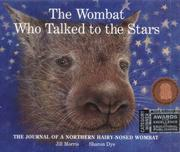 Cover of: wombat who talked to the stars | Jill Morris