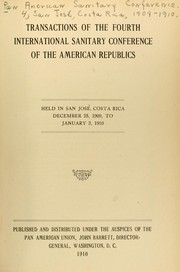 Transactions of the fourth International Sanitary Conference of the American Republics by International Sanitary Conference of the American Republics (4th 1909-1910 San Jose , Costa Rica)