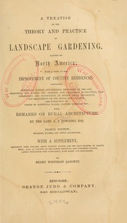 Cover of: A treatise on the theory and practice of landscape gardening, adapted to North America
