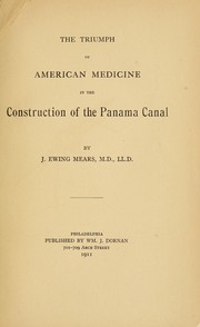 Cover of: The triumph of American medicine in the construction of the Panama Canal
