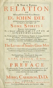 Cover of: A true & faithful relation of what passed for many yeers between Dr. John Dee ... and some spirits