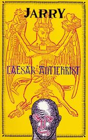 Cover of: Caesar Antichrist (Collected Works of Alfred Jarry) | Alfred Jarry