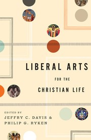 Cover of: Liberal Arts for the Christian Life |