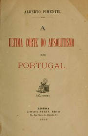 Cover of: A ultima côrte do absolutismo em Portugal by Pimentel, Alberto