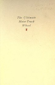 Cover of: The ultimate motor truck wheel | Dayton, O. steel foundry Co