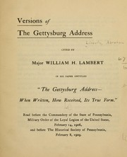 "Cover of: Versions of the Gettysburg address cited by Major William H. Lambert in his paper entitled ""The Gettysburg address--when written, how received, its true form."""