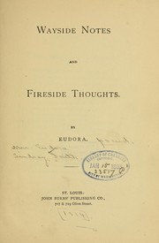 Cover of: Wayside notes and fireside thoughts. | Eudora Lindsay South