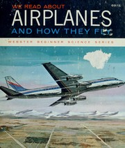 Cover of: We read about airplanes and how they fly | Harold E. Tannenbaum