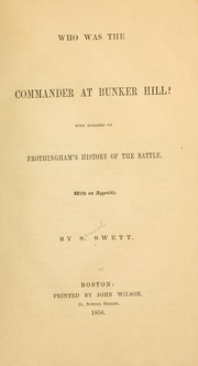 Cover of: Who was the commander at Bunker Hill? | Samuel Swett